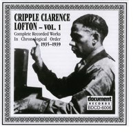 Cripple Clarence Lofton Vol. 1 (1935-1939) — Cripple Clarence Lofton