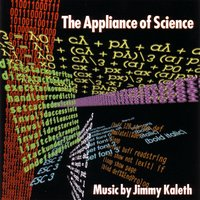 The Appliance Of Science — Jimmy Kaleth