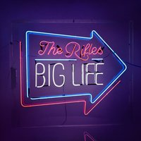 Big Life — The Rifles