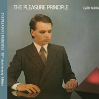 The Pleasure Principle — Gary Numan