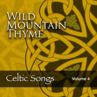 Wild Mountain Thyme: Celtic Songs, Vol. 4 — The Munros, Celtic Spirit, Julienne Taylor