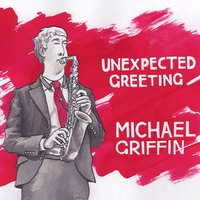 Unexpected Greeting — Michael Griffin