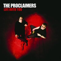 Life With You — The Proclaimers