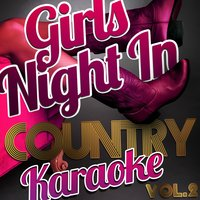 Girls Night In - Country Karaoke, Vol. 2 — Ameritz Top Tracks