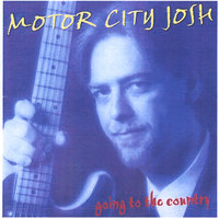 Going To The Country — Motor City Josh