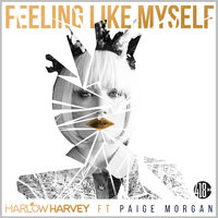 Feeling Like Myself — Harlow Harvey, Harlow Harvey feat. Paige Morgan
