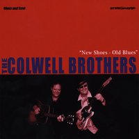 New Shoes-Old Blues — The Colwell Brothers