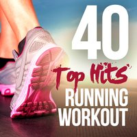 40 Top Hits for Running and Workout — сборник