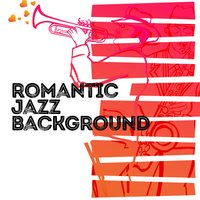 Romantic Jazz Background — Romantic Time