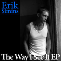 The Way I See It  EP — Erik Simins
