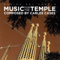 Music For The Temple — Carles Cases, Carles Cases Music Film Ensemble