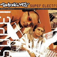 Super Electric — Bomfunk MC's