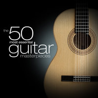 The 50 Most Essential Guitar Masterpieces — Diego Blanco
