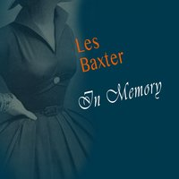 In Memory — Les Baxter