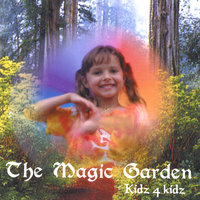 The Magic Garden — Diane Tatum and Kidz 4 Kidz
