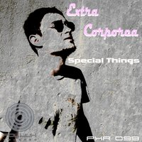 Special Things — Extra Corporea