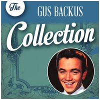 The Gus Backus Collection — Gus Backus