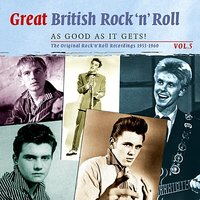 Great British Rock n' Roll - Just About As Good As It Gets!: The Original Rock 'n' Roll Recordings 1953 - 1960, Vol. 5 — сборник