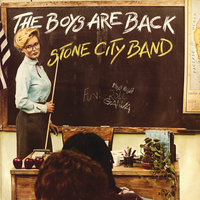 The Boys Are Back — Stone City Band