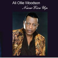 Never Give Up — Ali Ollie Woodson