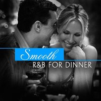 Smooth R&B For Dinner — Romance On The Rocks