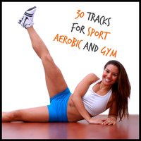 30 Tracks for Sport Aerobic and Gym — сборник