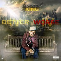 4 Better or 4 Worse — Lyrical King