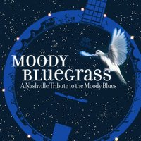 Moody Bluegrass: A Nashville Tribute to the Moody Blues — сборник