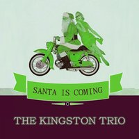 Santa Is Coming — The Kingston Trio