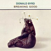 Breaking Good — Donald Byrd