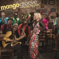 Bang The Drum — Mango Groove