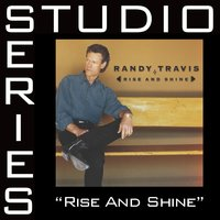 Rise And Shine — Randy Travis