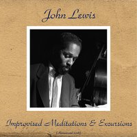 Improvised Meditations & Excursions — John Lewis, George Duvivier / Percy Heath / Connie Kay