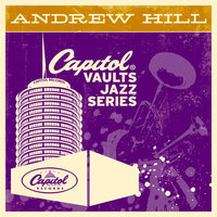 The Capitol Vaults Jazz Series — Andrew Hill