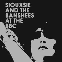 At The BBC — Siouxsie And The Banshees