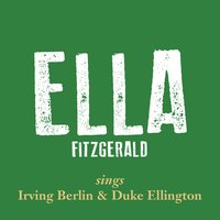 Ella Fitzgerald Sings Irving Berlin & Duke Ellington, Vol. 1 — Ella Fitzgerald