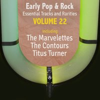 Early Pop & Rock Hits, Essential Tracks and Rarities, Vol. 22 — сборник