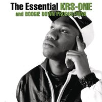 The Essential Boogie Down Productions / KRS-One — KRS One, Boogie Down Productions