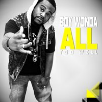 All Too Well — Boy Wonda