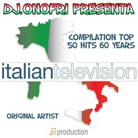 Italian Television Compilation: Top 50 Hits 60 Years — сборник