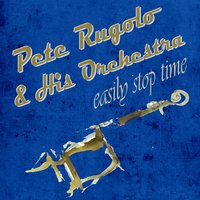 Easily Stop Time — Pete Rugolo & His Orchestra
