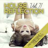 House Reflection - Progressive House Collection, Vol. 71 — сборник