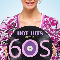 Hot Hits of the 60s — 60's 70's 80's 90's Hits, Golden Oldies, The 60's Pop Band