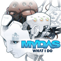What I Do EP — Mydas