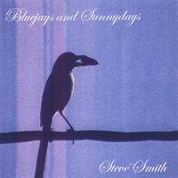 Bluejays and Sunnydays — Steve Smith
