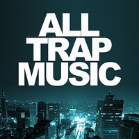 All Trap Music — сборник