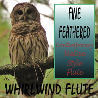Fine Feathered — Whirl Wind Flute