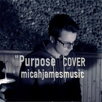 Purpose - Single — Micahjamesmusic