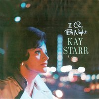 I Cry by Night — Kay Starr