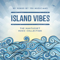 Island Vibes: The Nantucket Music Collection — сборник